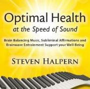 Optimal Health At The Speed Of Sound - Steven Halpern